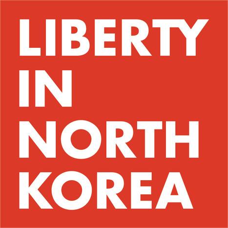 Rescuing Refugees - Liberty in North Korea   North Korea   Scoop.it