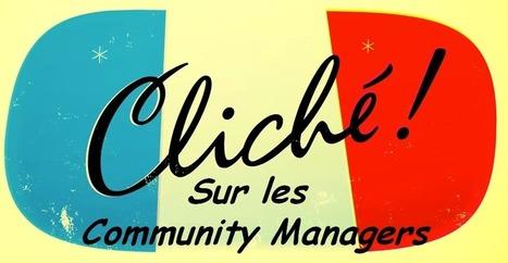 Community managers : entre clichés et méconnaissance | Community Mangement & co | Scoop.it