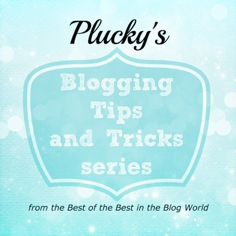 Kathe With an E: Plucky's Blogging Tips and Tricks Series & Giveaway! | how to start money with a blog | Scoop.it
