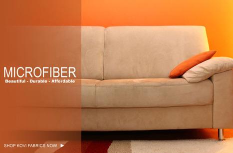 Maintenance Free Fine Microfiber Fabric for Upholstery | kovifabrics | Scoop.it