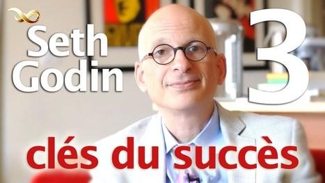 Seth Godin - Ses 3 éléments du succès - vidéo | Going social | Scoop.it