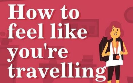 Ways To Feel Like You're Travelling Even When You're Not {Infographic} | ModernLifeBlogs | Scoop.it