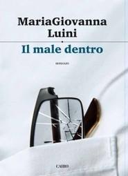 Il male dentro di MariaGiovanna Luini il 20 giugno a Biella | Comunicangolo | Eventi | Scoop.it
