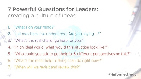7 powerful questions for leaders: creating a culture of ideas - David Weston | Art of Hosting | Scoop.it