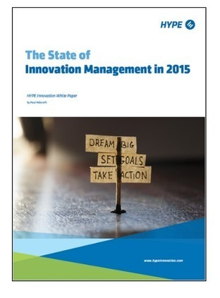 The State of Innovation Management in 2015 Just Released | Building Innovation Capital | Scoop.it