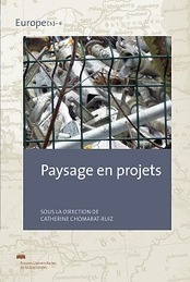 Paysage en projets - Catherine Chomarat-Ruiz - Presses universitaires de Valenciennes | Parution d'ouvrages | Scoop.it