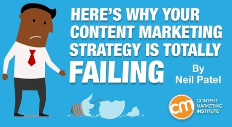 Here's Why Your Content Marketing Strategy is Totally Failing | Engagement & Content Marketing | Scoop.it