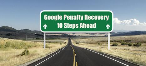 Recover From Google Penalties in 10 Steps | E2M Solutions Blog | Social Media, SEO, Digital Marketing, Digital Display Advertising | Scoop.it