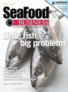 MAGAZINE: SeaFood Business - April 2013 - Volume 32 Edition 4 | Aquaculture and Fisheries - World Briefing | Scoop.it