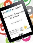 Le iPad en classe : s'ouvrir aux changements de pratique - [Trousse APO] | Au fil du web (Centres d'intérêt divers ! ) | Scoop.it