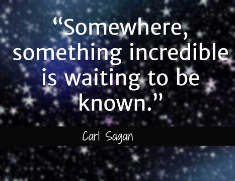 """""""Somewhere, something incredible is waiting to be know"""" #quote 