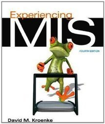 Test Bank For » Test Bank for Experiencing MIS, 4th Edition : Kroenke Download | Management Information Systems Test Banks | Scoop.it