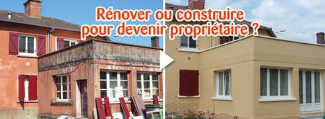 Comment choisir entre construire ou rénover ? | Immobilier | Scoop.it