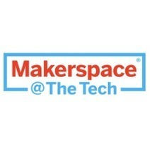 Makerspace @ The Tech | The Tech Museum of Innovation | Makerspace Resources | Scoop.it