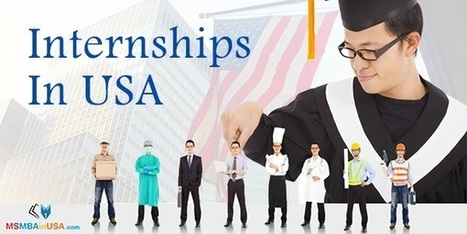 Do You Know This About Internships In USA? | Profile Evaluation| University Search| Discussion Forum | Scoop.it
