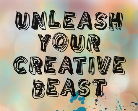 Unleash Your Creative Beast | Creativity | Scoop.it