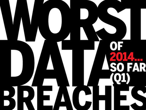 The worst data breaches of 2014…so far (Q1) | Higher Education & Information Security | Scoop.it