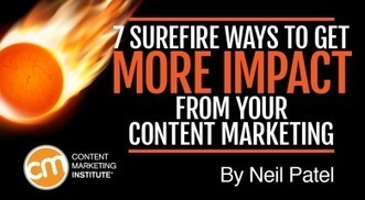 7 Surefire Ways to Get More Impact From Your Content Marketing | 21st Century Public Relations | Scoop.it