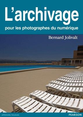 L'archivage pour les photographes du numérique de Bernard Jolivalt | Livres photo | Scoop.it