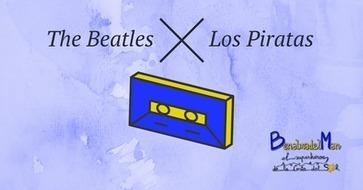 Cucucuchú: The Beatles Vs. Los Piratas | Benalmadelman | Scoop.it