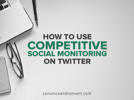 How to Use Competitive Social Monitoring on Twitter | Strategy and Competitive Intelligence by Bonnie Hohhof | Scoop.it