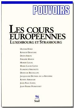 Pouvoirs n°96 - Les cours européennes. Luxembourg et Strasbourg | Union Européenne, une construction dans la tourmente | Scoop.it