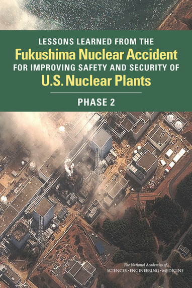 Lessons Learned from the Fukushima Nuclear Accident for Improving Safety and Security of U.S. Nuclear Plants: Phase 2 | Nuclear Physics | Scoop.it