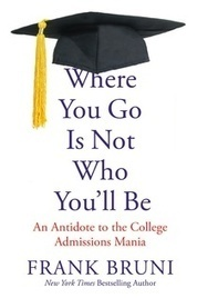 New Book: Where You Go Is Not Who You'll Be | TRENDS IN HIGHER EDUCATION | Scoop.it