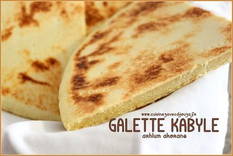 Recette kabyle : Galette kabyle arhlum   La cuisine de Djouza recettes faciles et rapides   Boulange   Scoop.it
