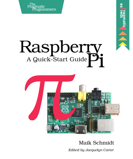 Unix: Raspberry Pi: A Quick-Start Guide, Second Edition, Maik Schmidt - ITworld.com | iPads:Deeply Digital eBooks | Scoop.it