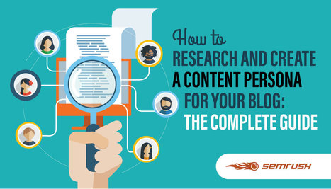 How to Research and Create a Content Persona For Your Blog: The Complete Guide | Be a Marketing Wizard | Scoop.it