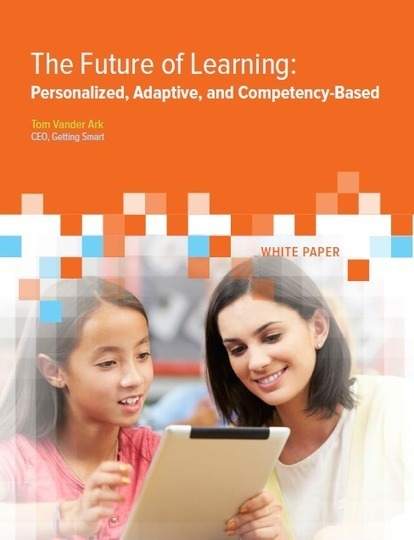 White Paper: The Future of Learning: Personalized, Adaptive and Competency-Based. | Future Education | Scoop.it
