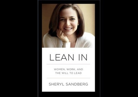 Sheryl Sandberg's 'Lean In': The Top 10 Most Notable Quotes | I can explain it to you, but I can't understand it for you. | Scoop.it