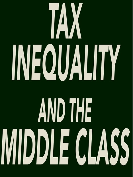 Tax Inequity and the Middle Class | The Economy: Past, Present and Future | Scoop.it