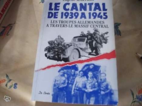 Ouvrages allemand   Ww2. le cantal 39.45 les troupes allemandes   Généalogie et histoire, Picardie, Nord-Pas de Calais, Cantal   Scoop.it