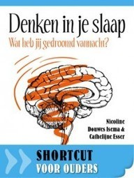 Denken in je slaap shortcuts | Wat heb jij gedroomd vannacht? | Books&More | Scoop.it