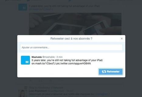 Twitter déploie la fonction 'Retweet avec un commentaire' | Tendances numériques et outils du web | Scoop.it