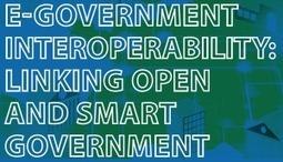 E-Government Interoperability: Linking Open and Smart Government | Smart Governance | Scoop.it