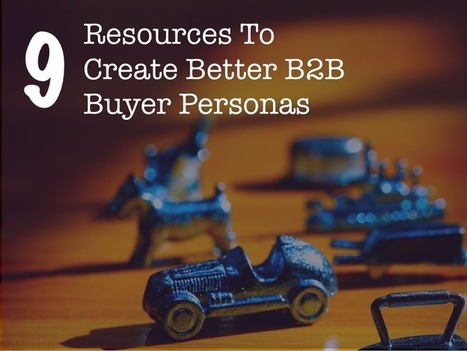 9 Resources To Create Better B2B Buyer Personas | Addiction Treatment Marketing | Scoop.it