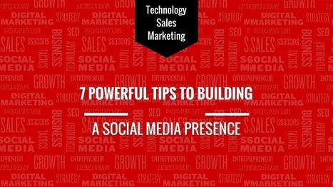 7 Powerful Tips to Building a Social Media Presence   Social Mediapalooza   Scoop.it
