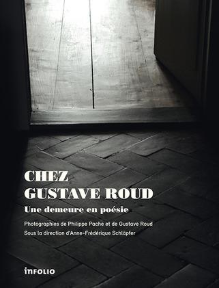 (parution) A.-F. Schläpfer (dir.), Chez Gustave Roud. Une demeure en poésie   Poezibao   Scoop.it