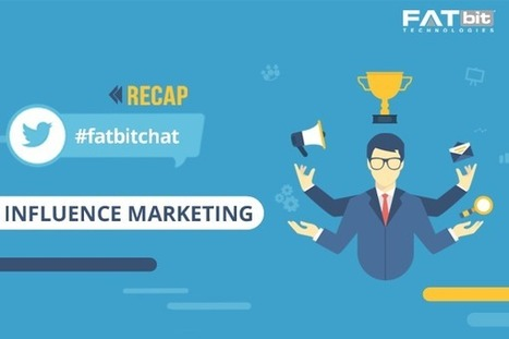 #FATbitChat Recap - Week 3: Influencer Marketing | Latest News and Event | Scoop.it