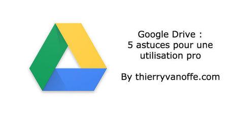 Drive : 5 astuces pour travailler en collaboration   Google Apps  (FR)   Scoop.it