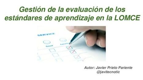 Gestión de la evaluación a través de estándares de aprendizaje LOMCE | Nati Pérez Sanz | Scoop.it