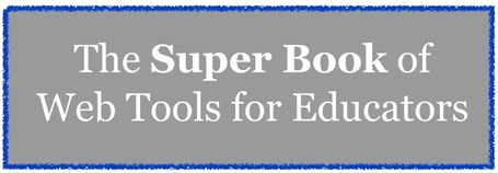 The Super Book of Web Tools for Educators | 2.0 Tools... and ESL | Scoop.it