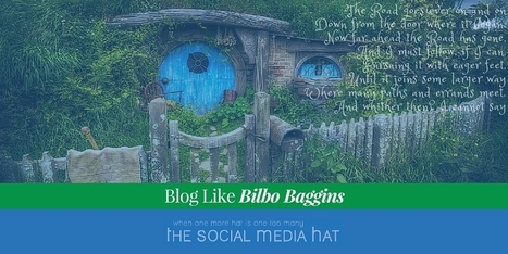 Blog like Bilbo Baggins | The Content Marketing Hat | Scoop.it