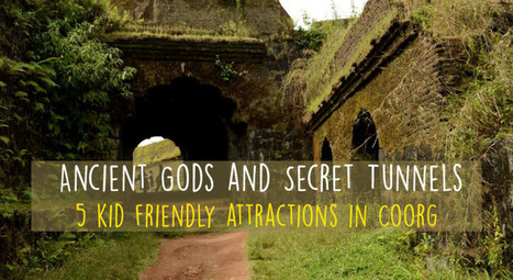 Ancient Gods and Secret Tunnels – 5 kid friendly attractions in Coorg | Amanvana Spa Coorg Resort | Scoop.it