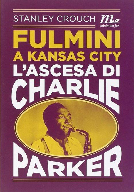 L'ascesa di Charlie Parker | Fabrizio Pucci - Jazz in Italia | Scoop.it
