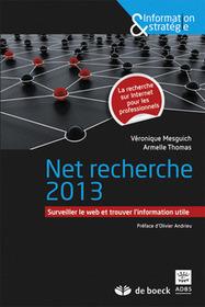 Net recherche 2013 : surveiller le web et trouver l'information utile | Nouveautés | Scoop.it