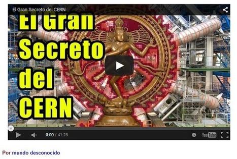 El Gran Secreto del CERN | La R-Evolución de ARMAK | Scoop.it